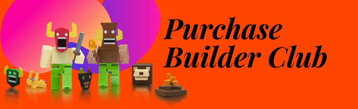 Purchase Builder Club